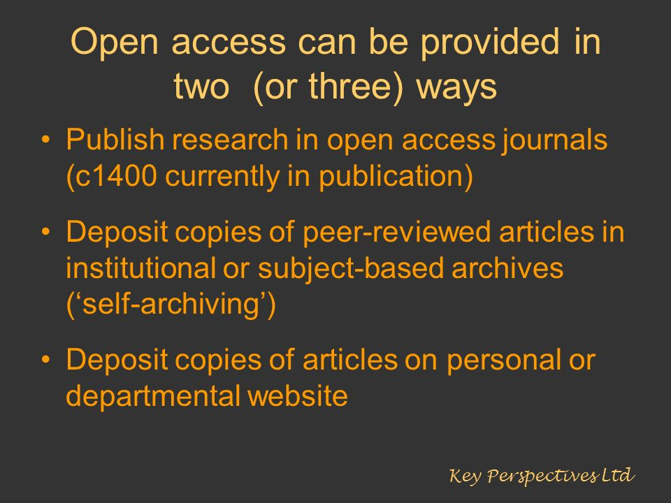 Open access can be provided in two (or three) ways