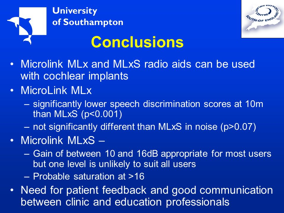 Conclusions Microlink MLx and MLxS radio aids can be used with cochlear implants. MicroLink MLx.