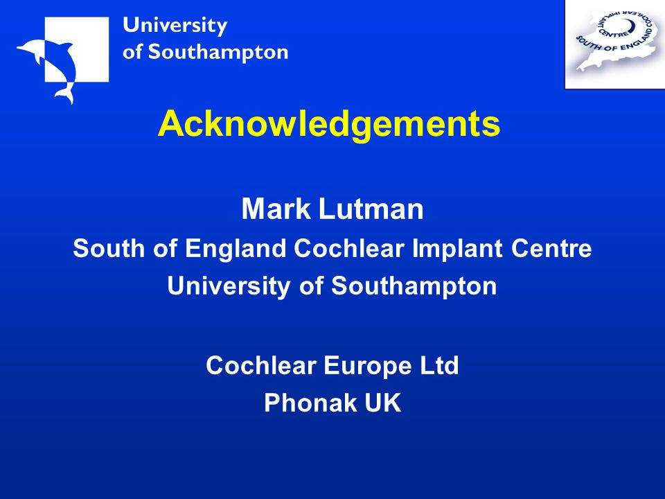 South of England Cochlear Implant Centre University of Southampton