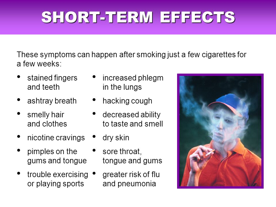 "short term effects of smoking cigarettes Smoking's immediate effects on the body this term refers to ""airway irritability"" or the abnormal tightening of tobacco's immediate effects on the."