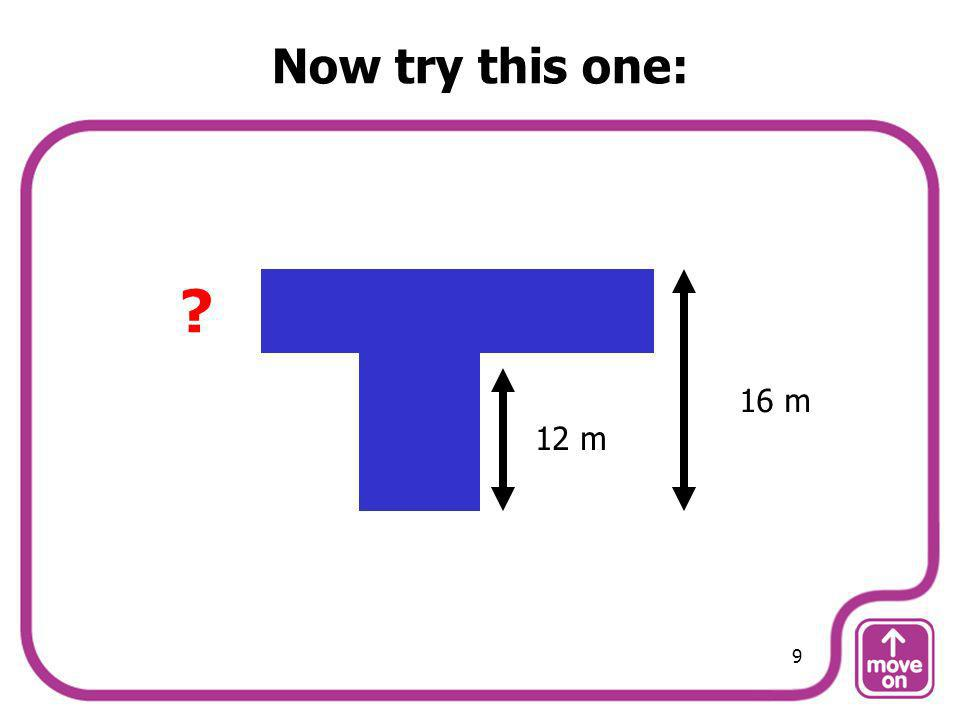 Now try this one: 16 m 12 m 9