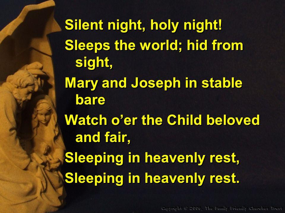 Silent night, holy night!