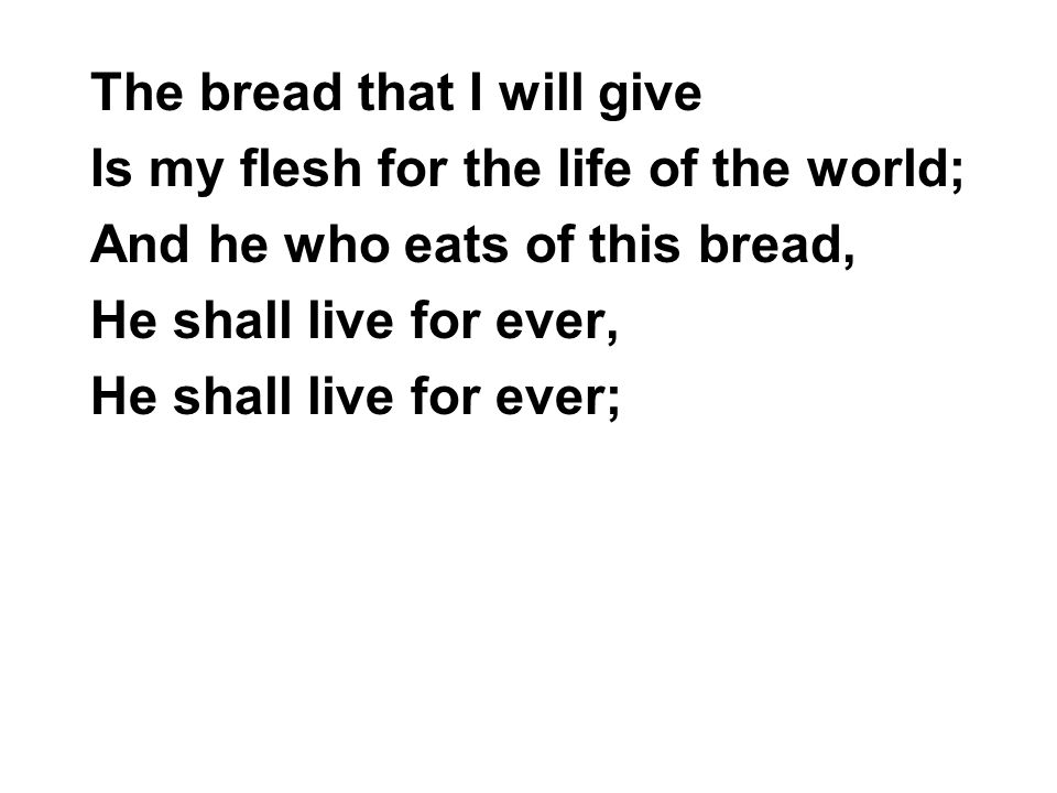 The bread that I will give