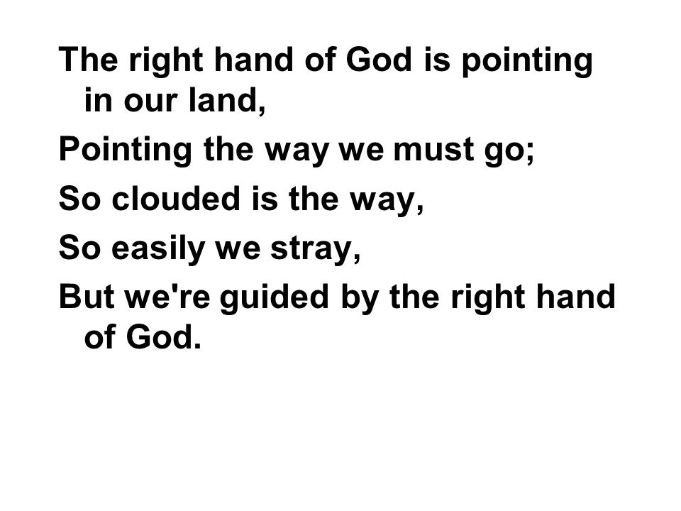 The right hand of God is pointing in our land,