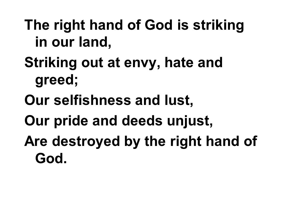 The right hand of God is striking in our land,