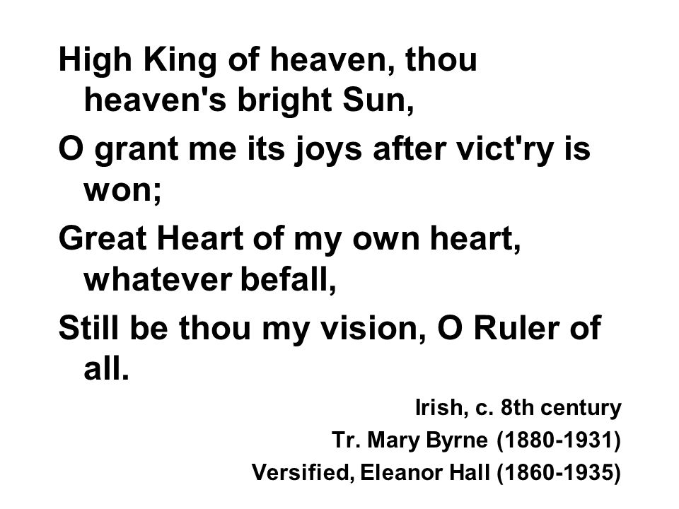 High King of heaven, thou heaven s bright Sun,