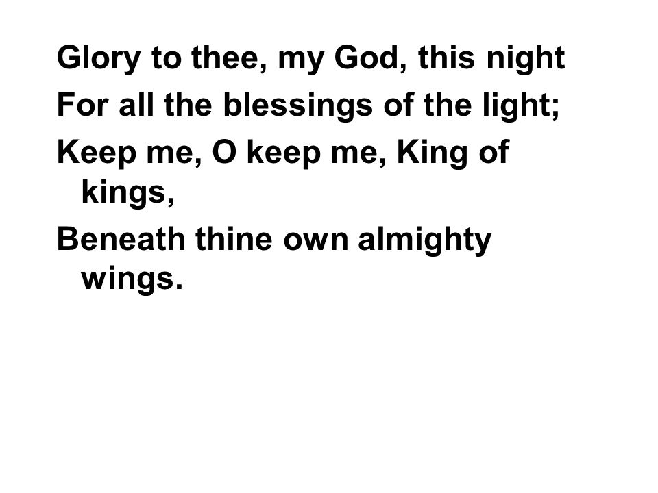 Glory to thee, my God, this night