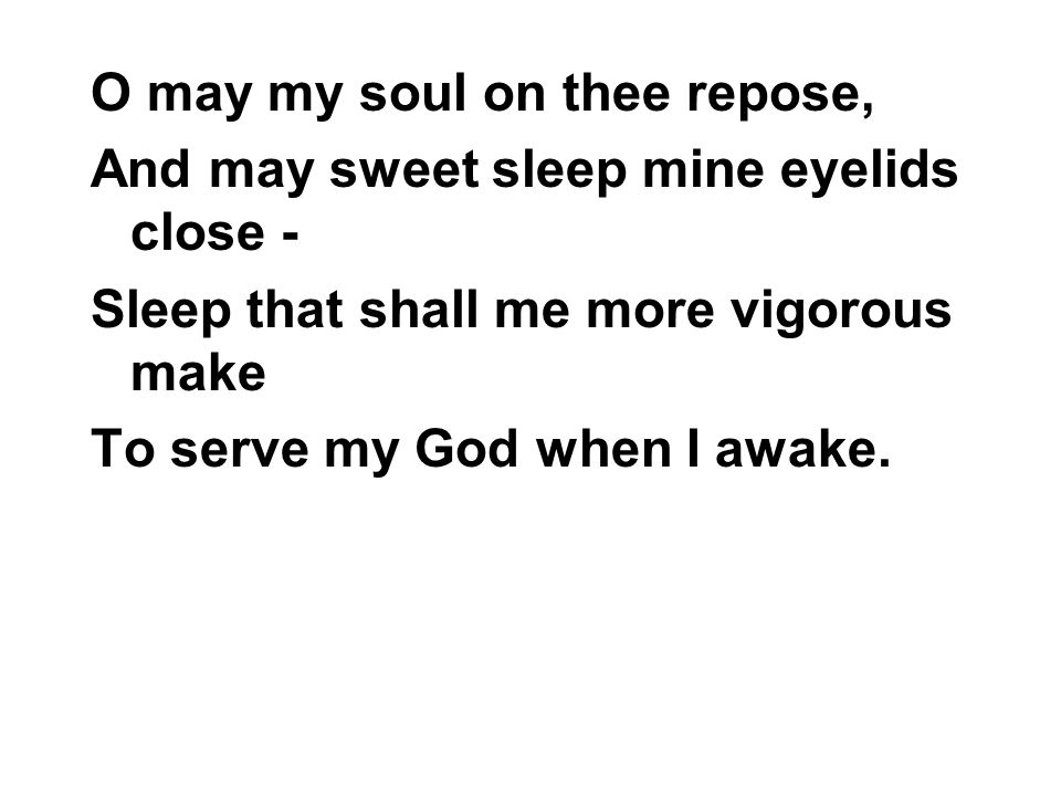O may my soul on thee repose,