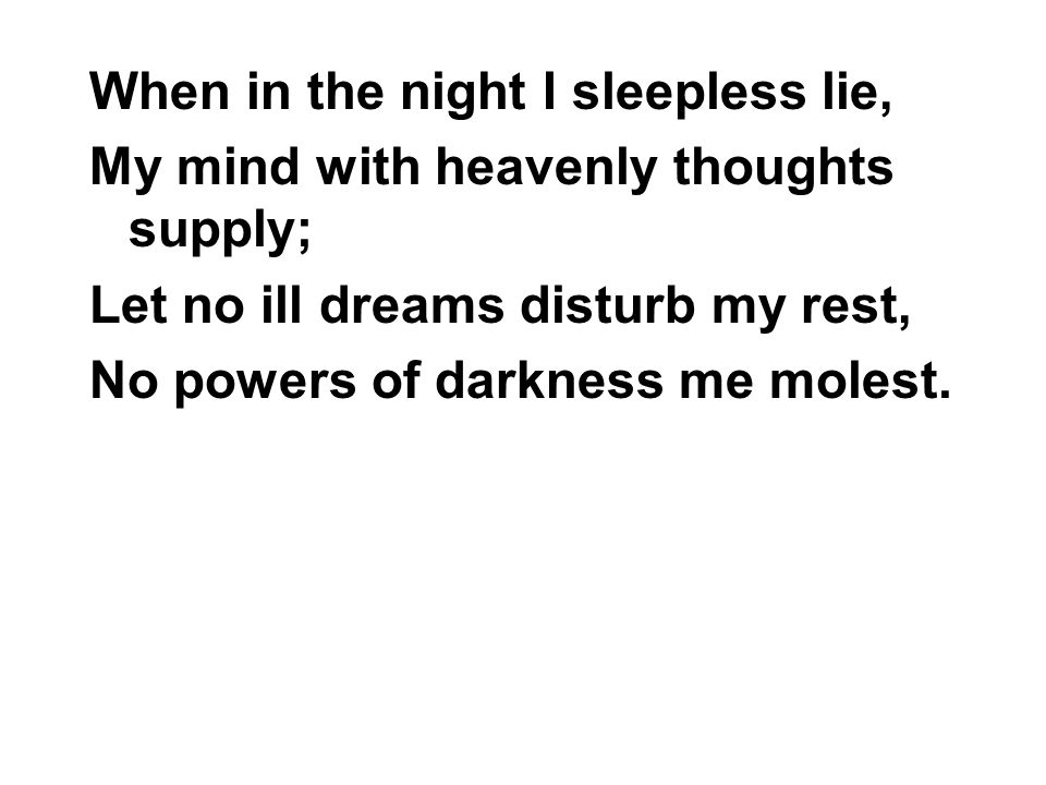 When in the night I sleepless lie,