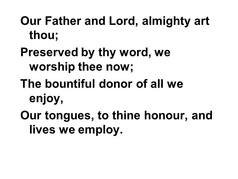 Our Father and Lord, almighty art thou;