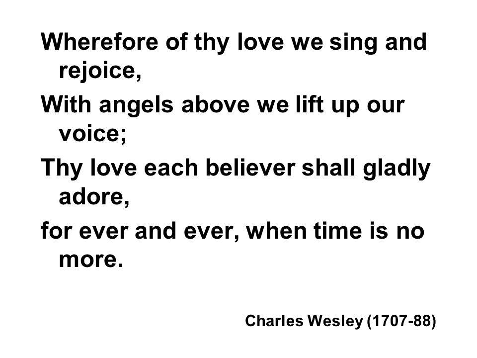 Wherefore of thy love we sing and rejoice,
