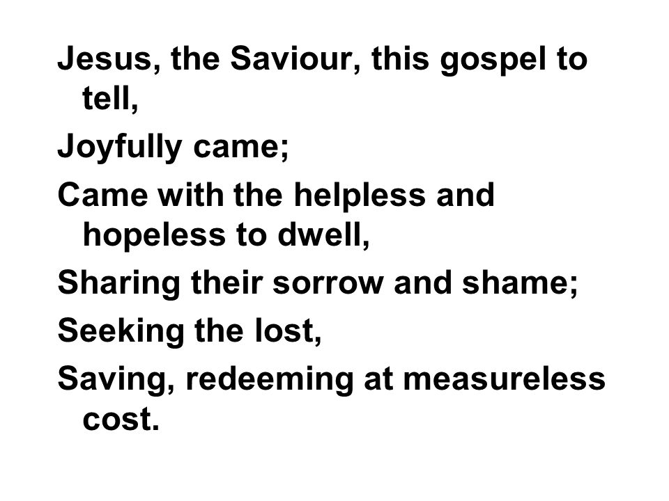 Jesus, the Saviour, this gospel to tell,