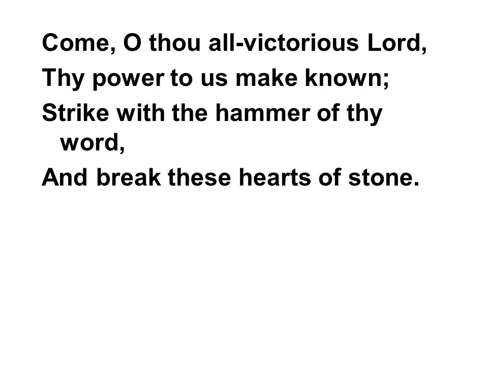 Come, O thou all-victorious Lord,