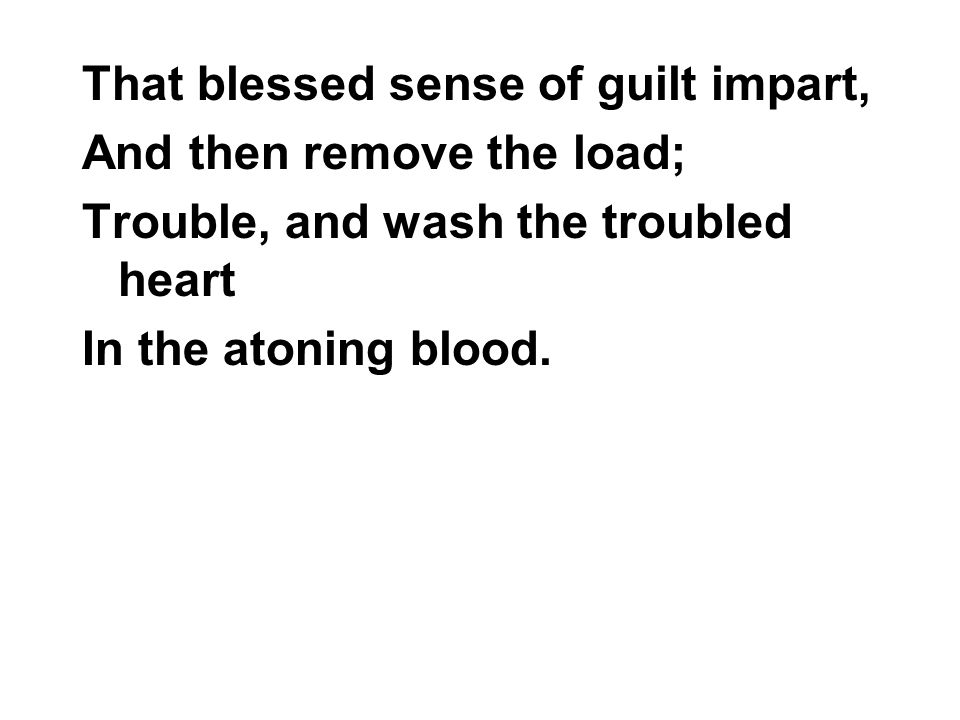 That blessed sense of guilt impart,