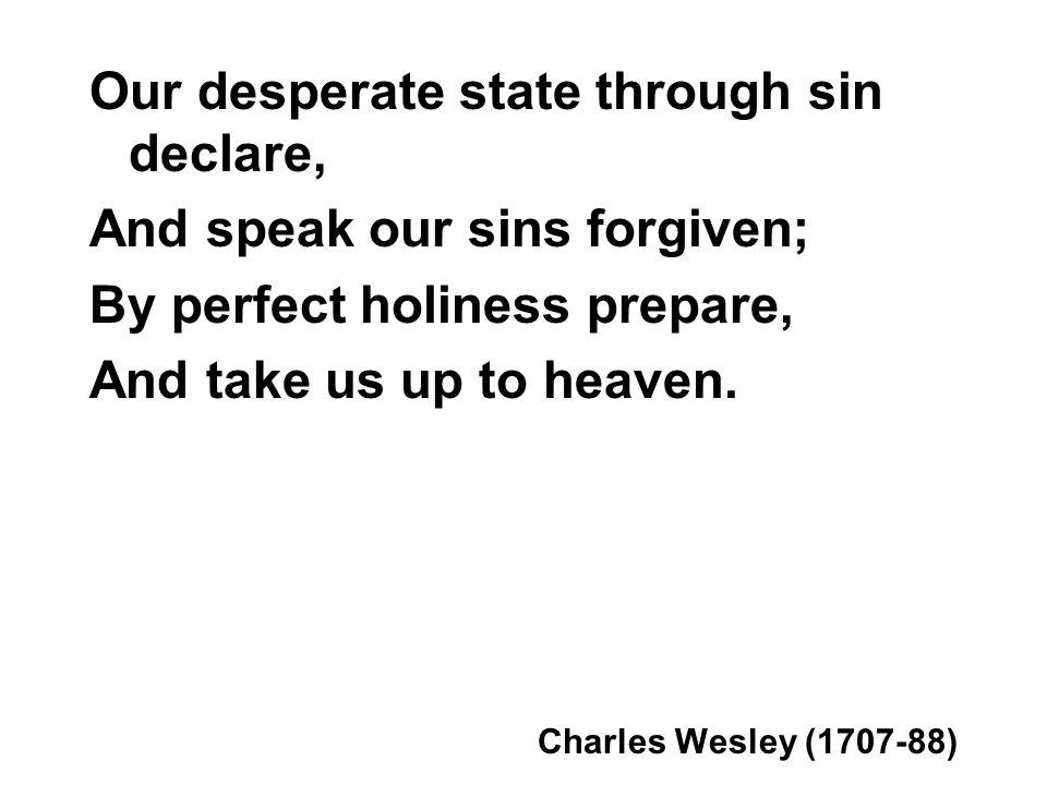 Our desperate state through sin declare, And speak our sins forgiven;