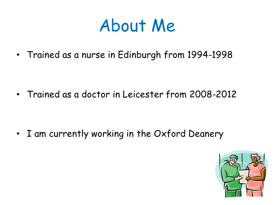 About Me Trained as a nurse in Edinburgh from 1994-1998