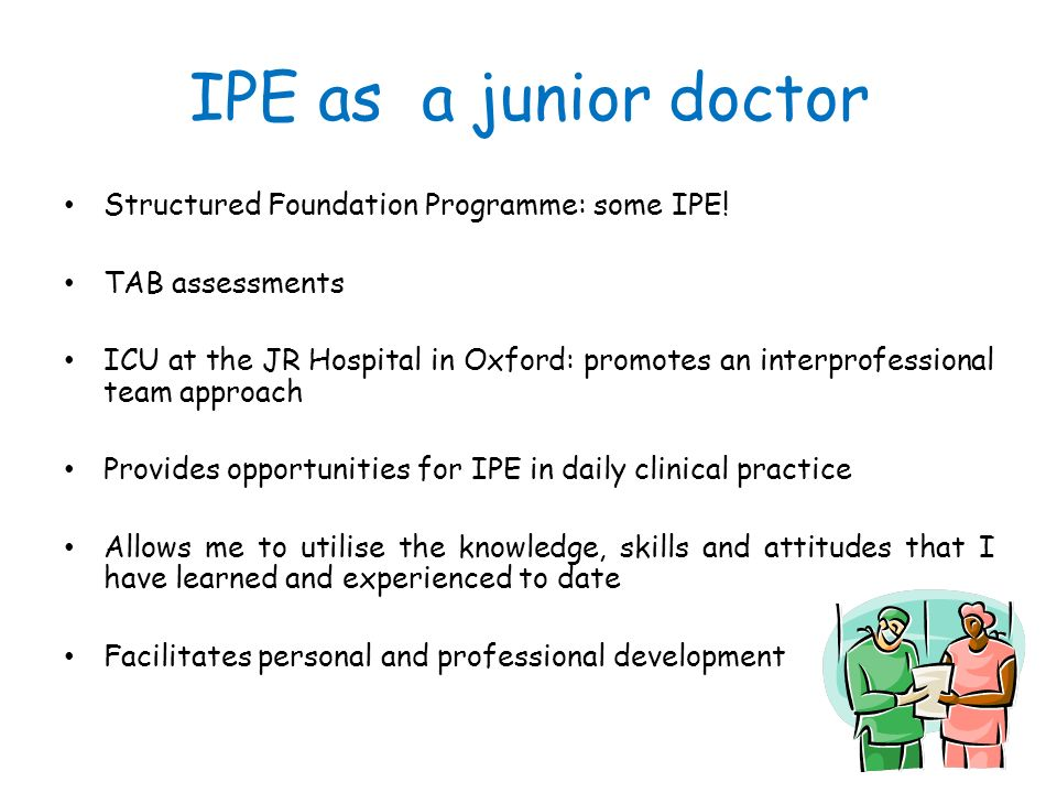 IPE as a junior doctor Structured Foundation Programme: some IPE!