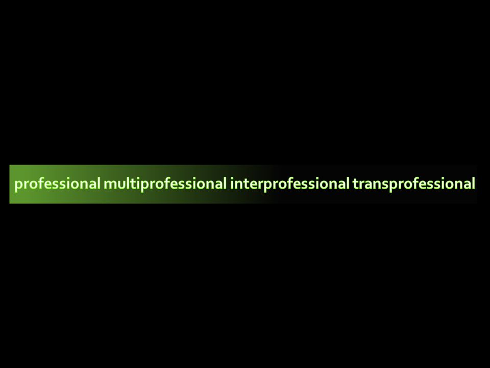professional multiprofessional interprofessional transprofessional