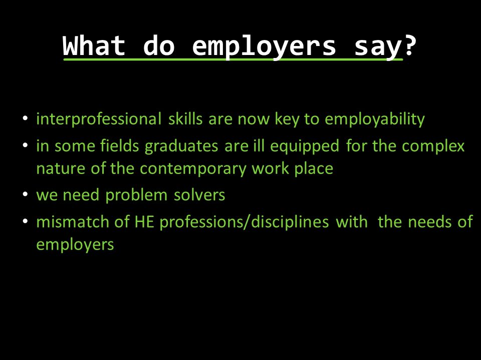 What do employers say interprofessional skills are now key to employability.