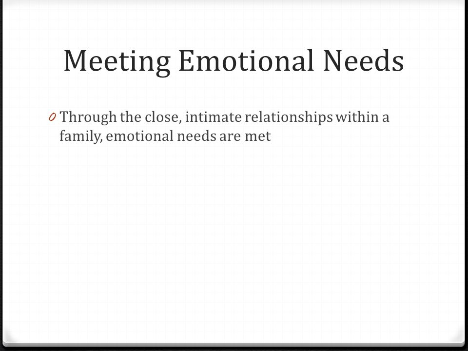 Meeting Emotional Needs