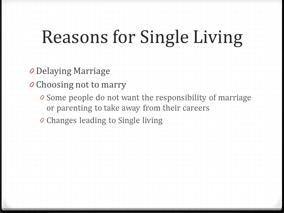 Reasons for Single Living