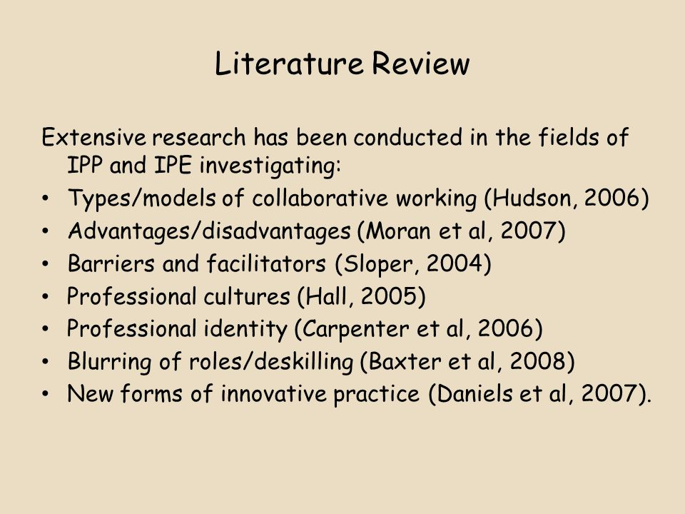 Literature Review Extensive research has been conducted in the fields of IPP and IPE investigating: