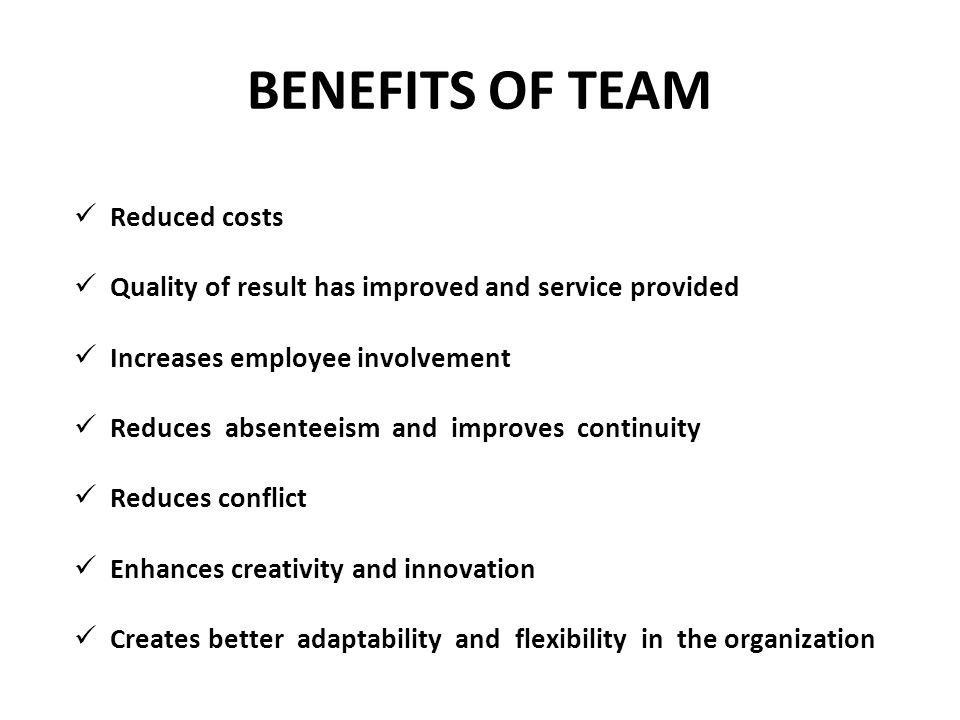 BENEFITS OF TEAM Reduced costs