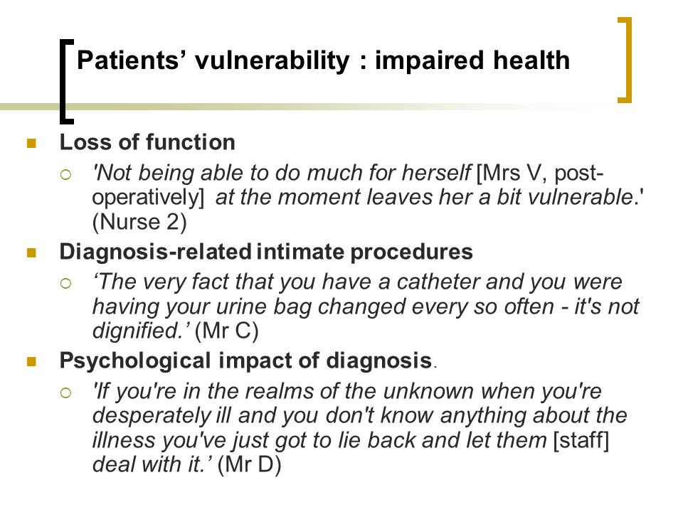 Patients' vulnerability : impaired health