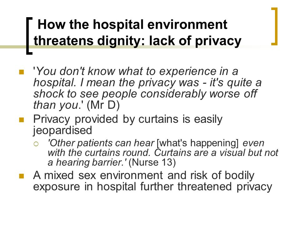 How the hospital environment threatens dignity: lack of privacy