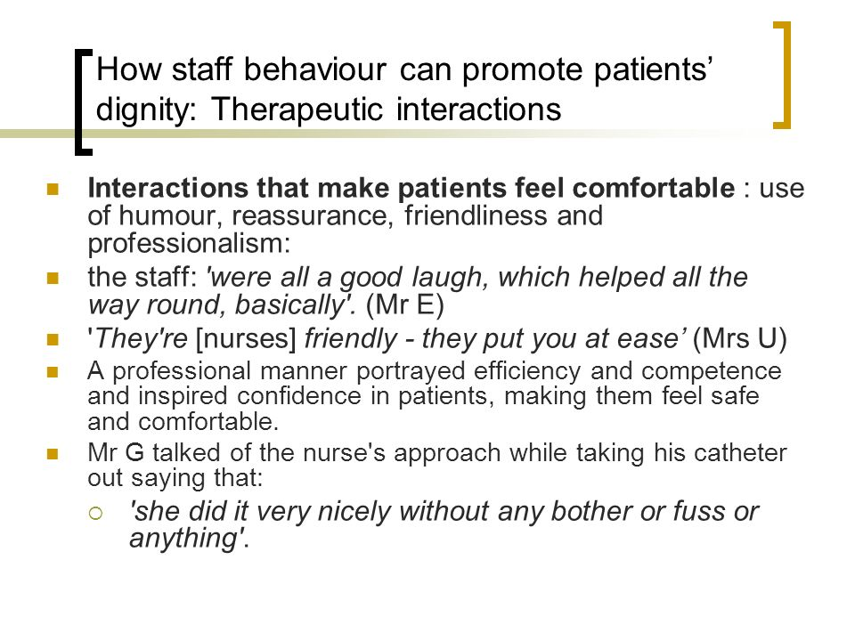 How staff behaviour can promote patients' dignity: Therapeutic interactions