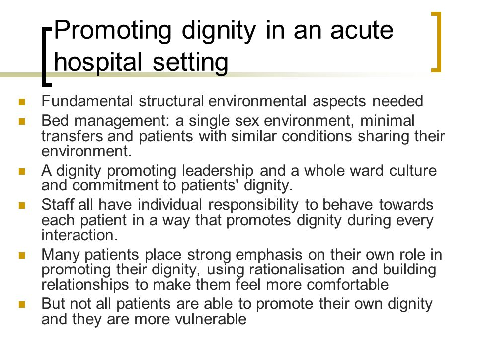 Promoting dignity in an acute hospital setting
