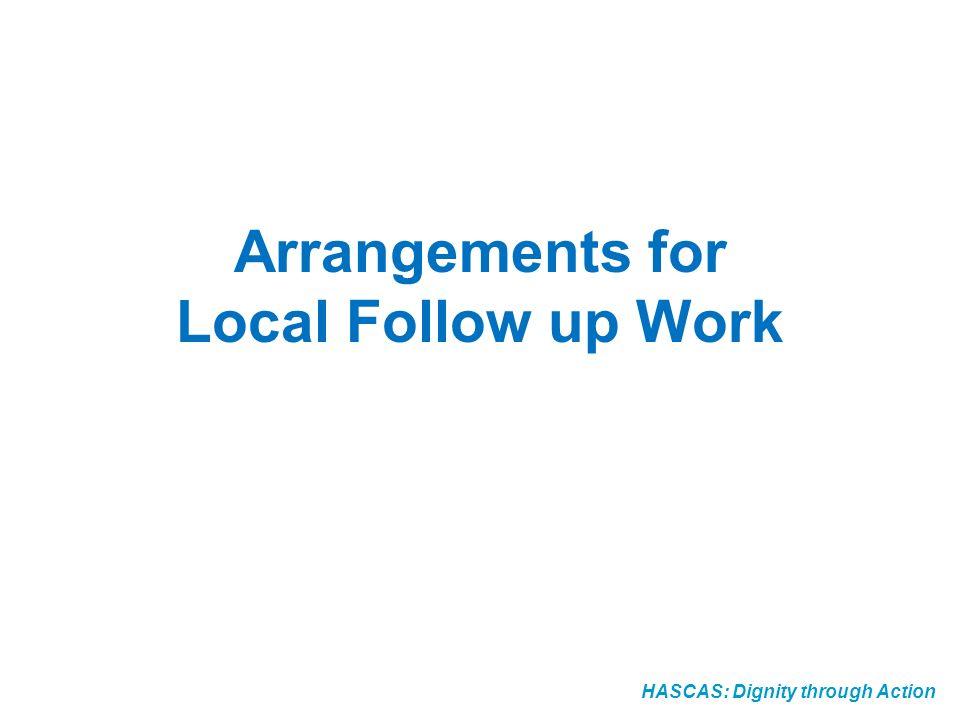 Arrangements for Local Follow up Work