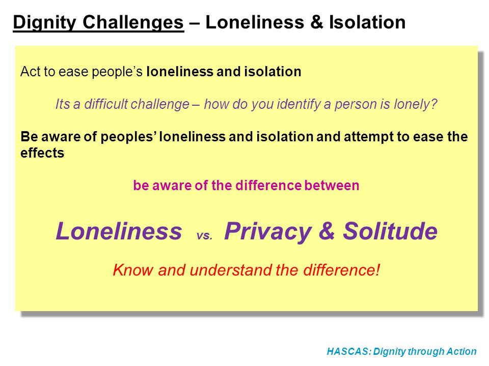 be aware of the difference between Loneliness vs. Privacy & Solitude