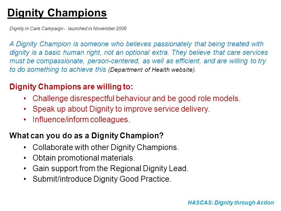 Dignity Champions Dignity Champions are willing to: