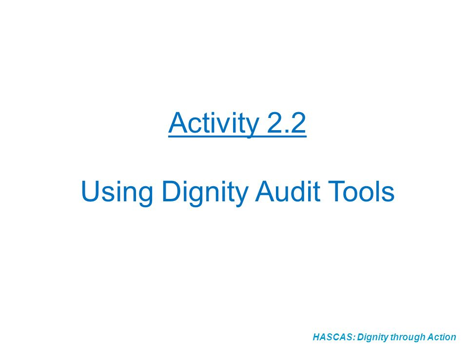 Using Dignity Audit Tools