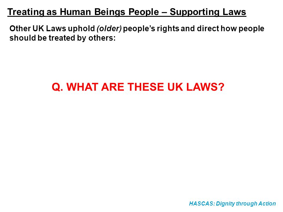 Treating as Human Beings People – Supporting Laws