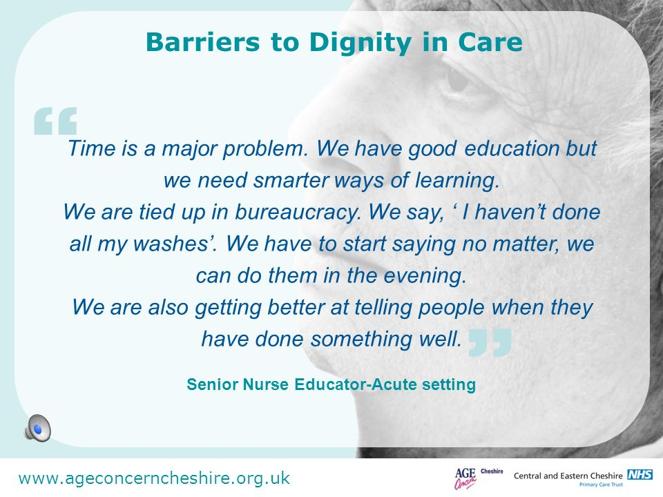 Barriers to Dignity in Care Senior Nurse Educator-Acute setting