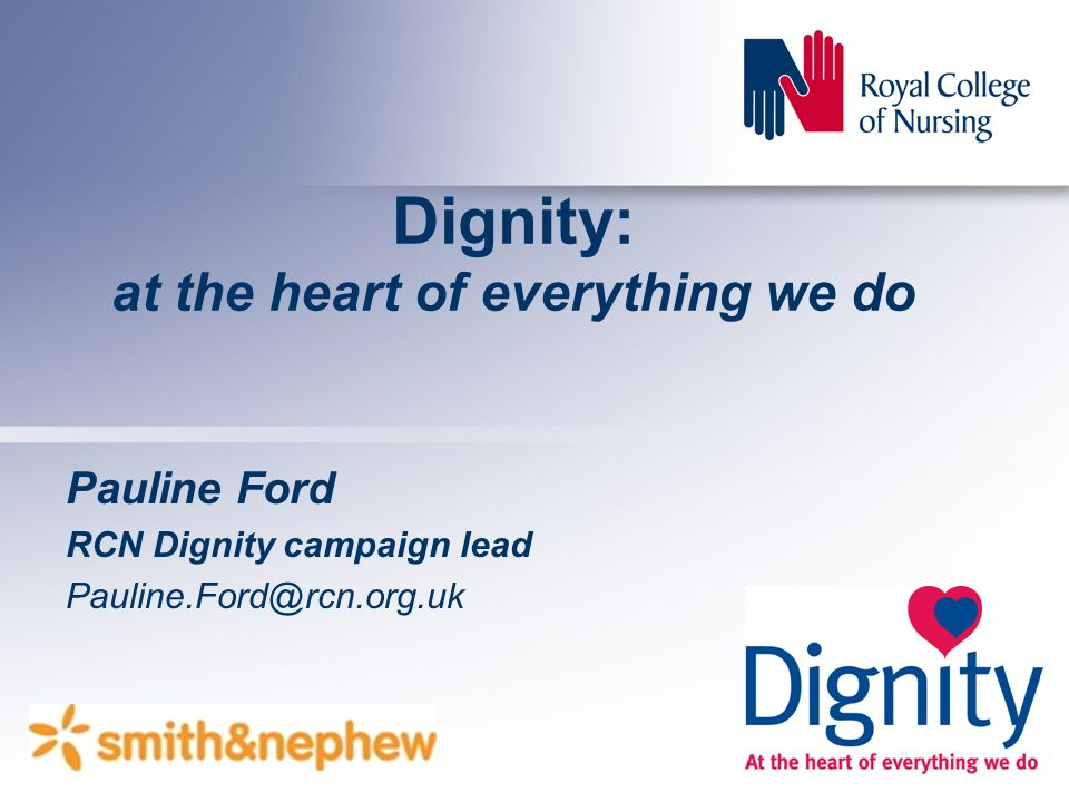 Dignity: at the heart of everything we do