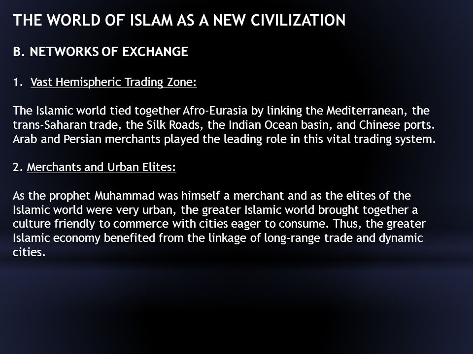 THE WORLD OF ISLAM AS A NEW CIVILIZATION