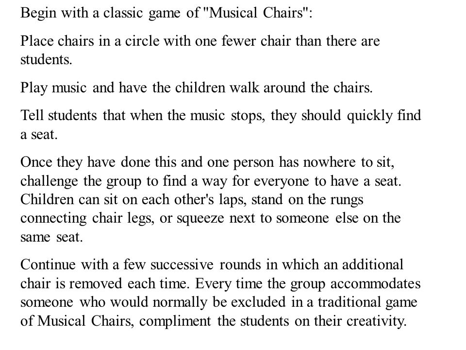 Begin with a classic game of Musical Chairs :