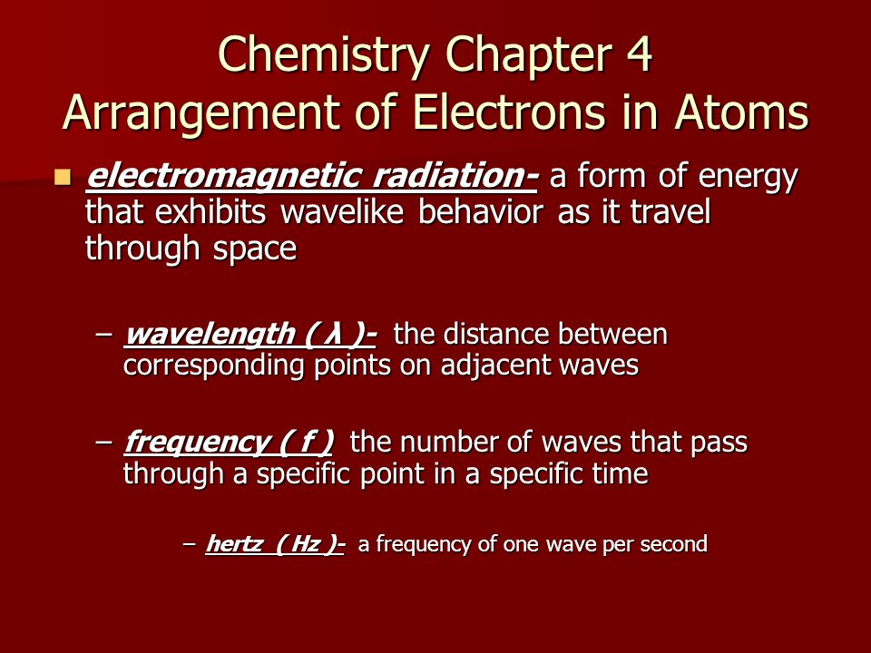 Chemistry Chapter 4 Arrangement of Electrons in Atoms