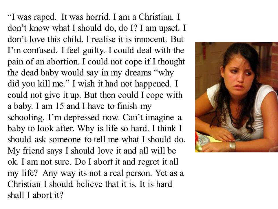 I was raped. It was horrid. I am a Christian