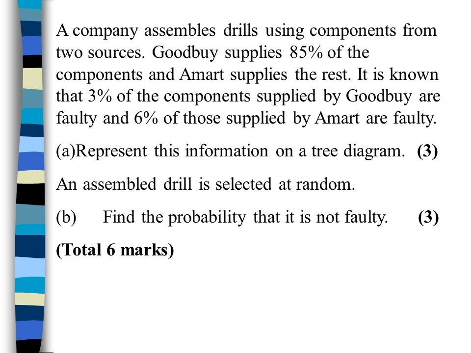 A company assembles drills using components from two sources