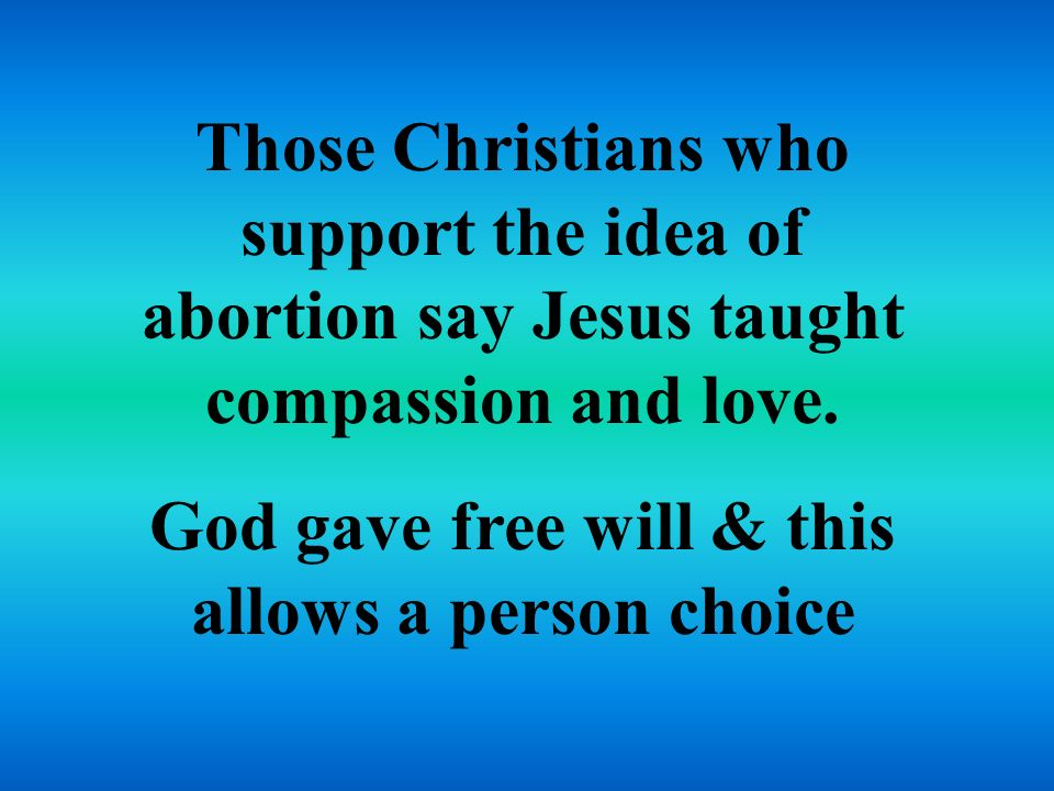 God gave free will & this allows a person choice