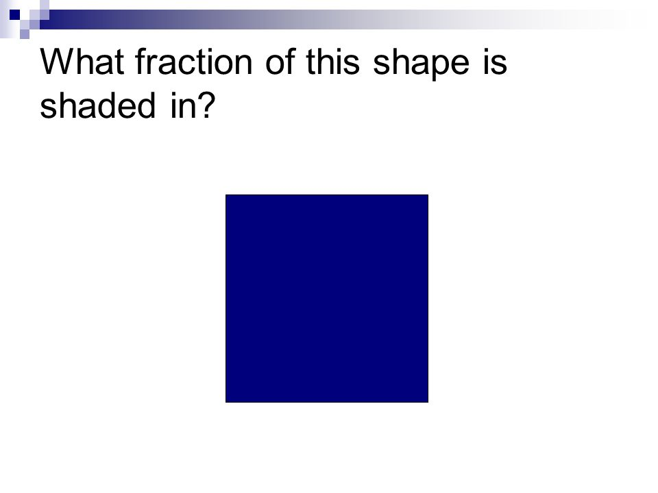 What fraction of this shape is shaded in