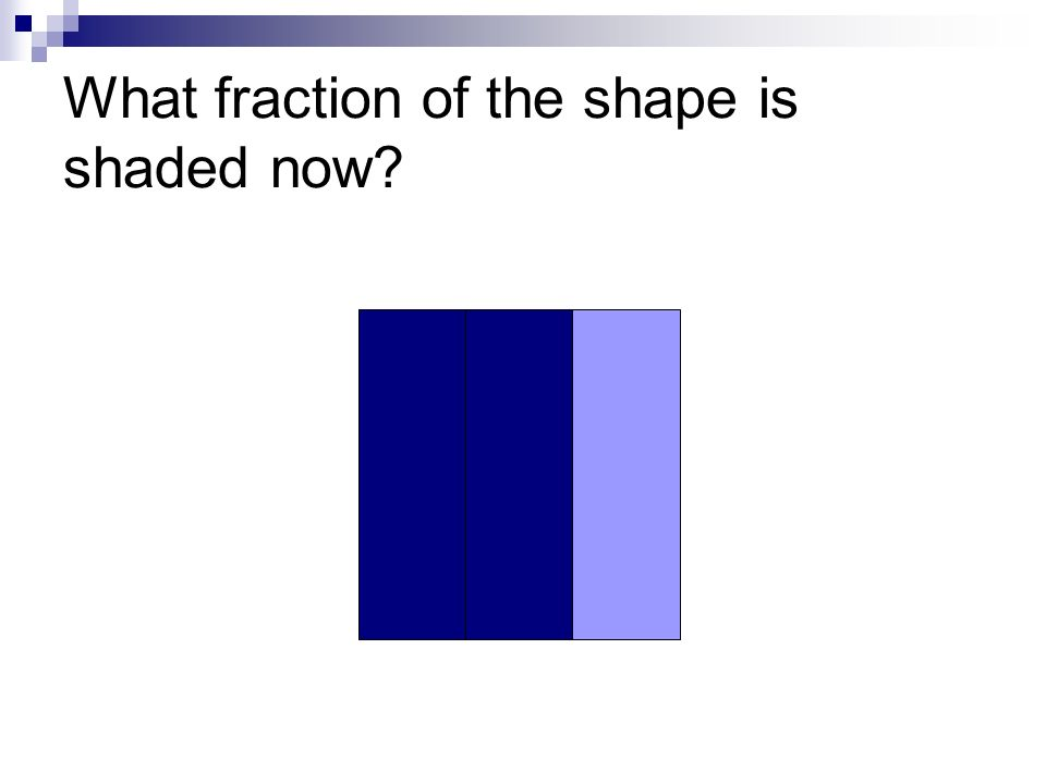 What fraction of the shape is shaded now