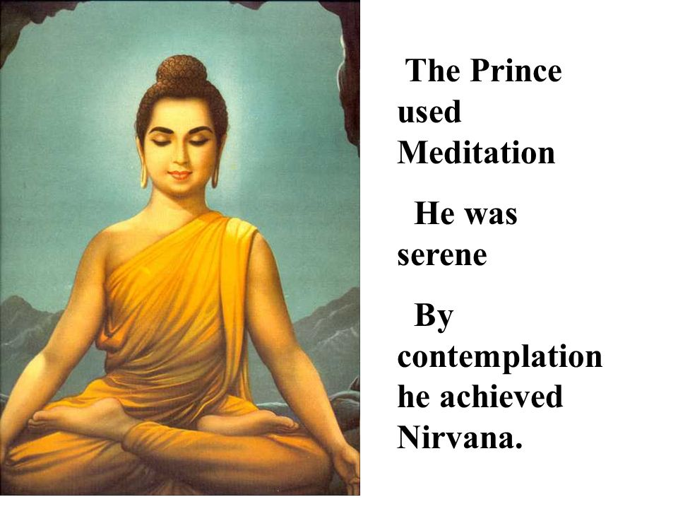 The Prince used Meditation