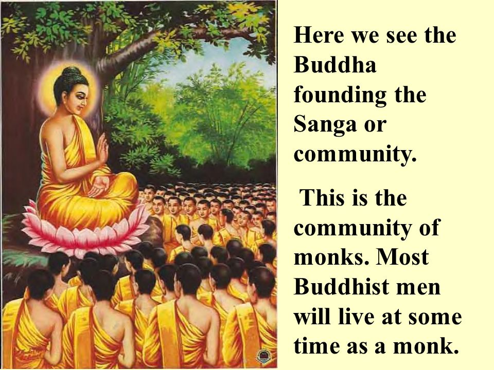 Here we see the Buddha founding the Sanga or community.