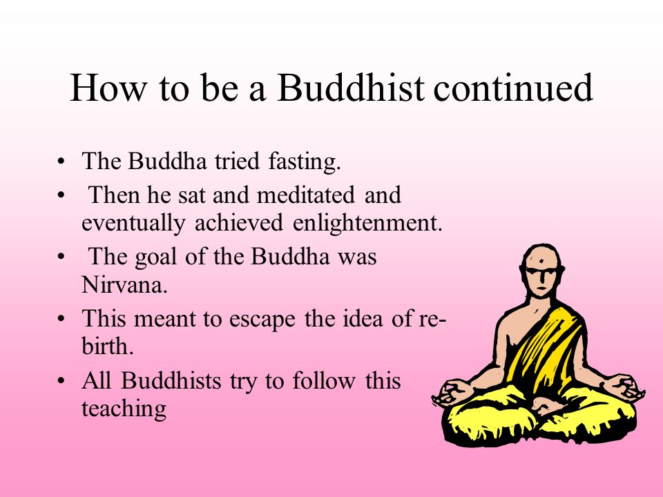 How to be a Buddhist continued