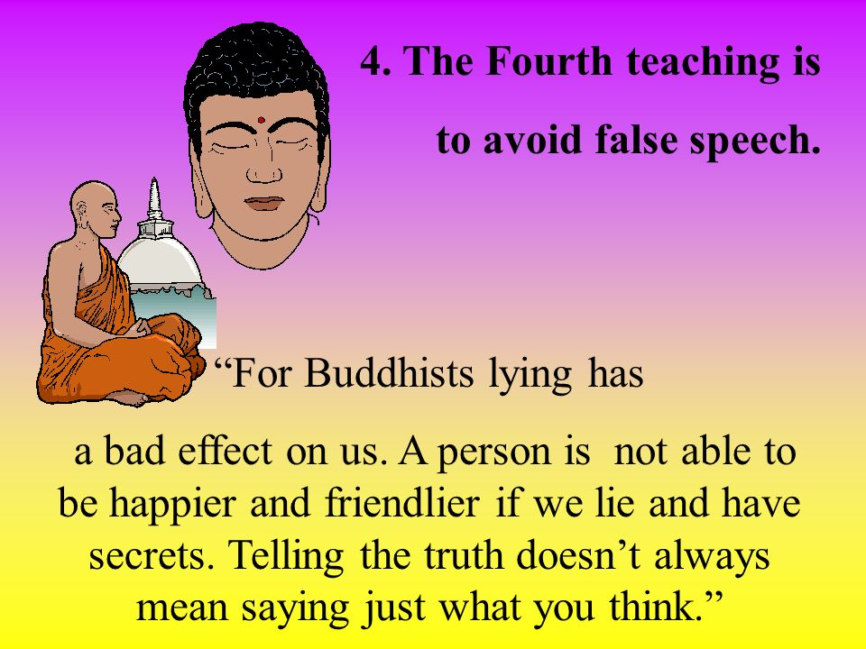 For Buddhists lying has